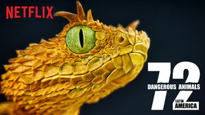 72 Dangerous Animals Latin America - Netflix