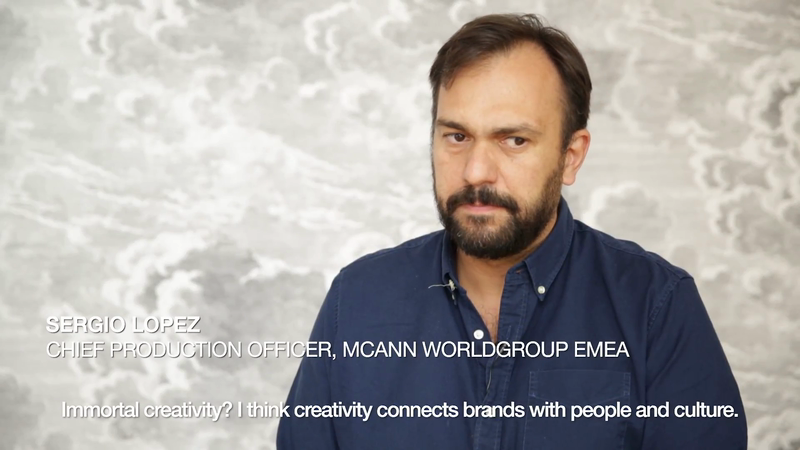 Defining Immortality - Sergio Lopez, Chief Production Officer, McCann EMEA