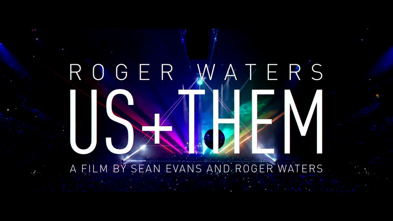 Roger Waters - Us + Them Feature Film